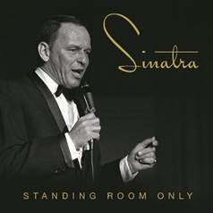 Frank Sinatra, tracce live inedite in Standing Room Only